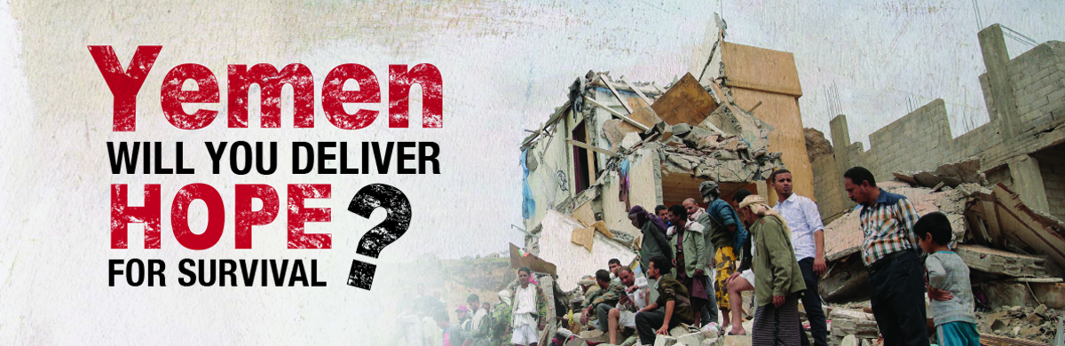 Yemen: Will You Deliver Hope for Survival?